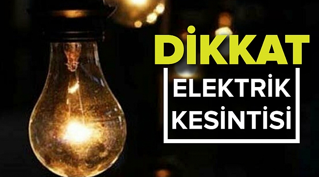 Pazar günü Elektrik kesintisi gerçekleştirilecek
