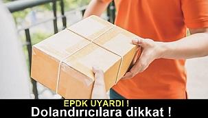 EPDK uyardı ! Dolandırıcılara dikkat
