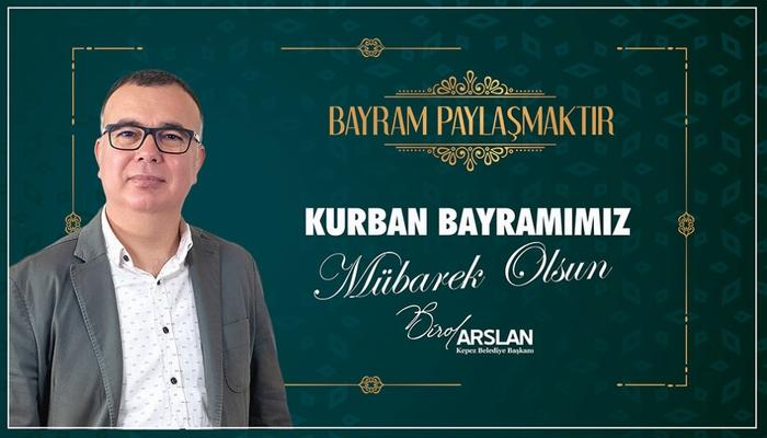 Kepez Belediye Başkanı Birol Arslan 'ın Kurban Bayramı Mesajı