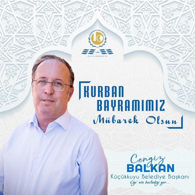 Küçükkuyu Belediye Başkanı Cengiz Balkan 'ın Kurban Bayramı Mesajı