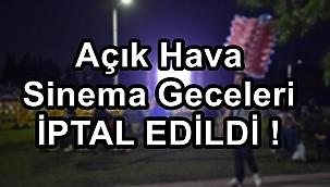 Açık hava sinema geceleri iptal !