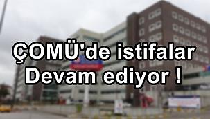 ÇOMÜ'de istifalar devam ediyor !