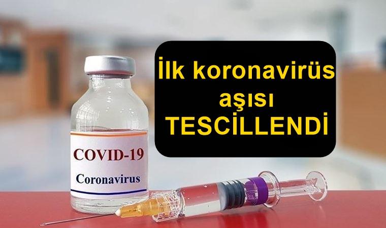 İlk koronavirüs aşısı tescillendi !