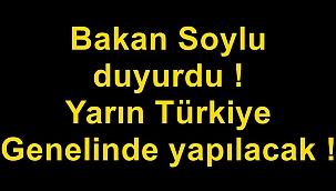 Yarın Türkiye genelinde yapılacak !