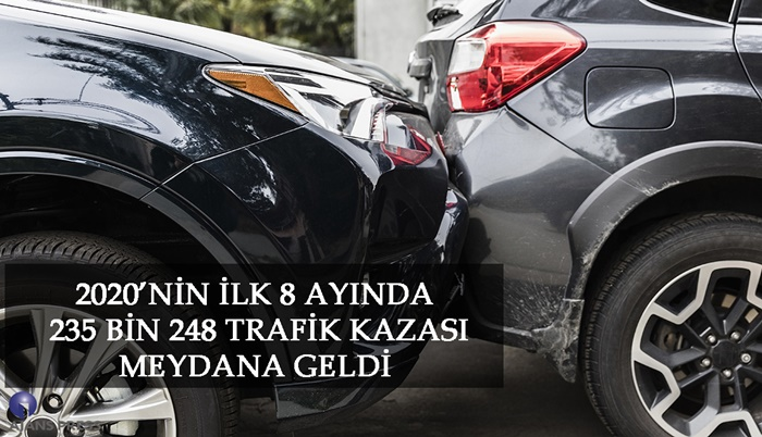 2020'nin ilk 8 ayında 235 bin trafik kazası meydana geldi