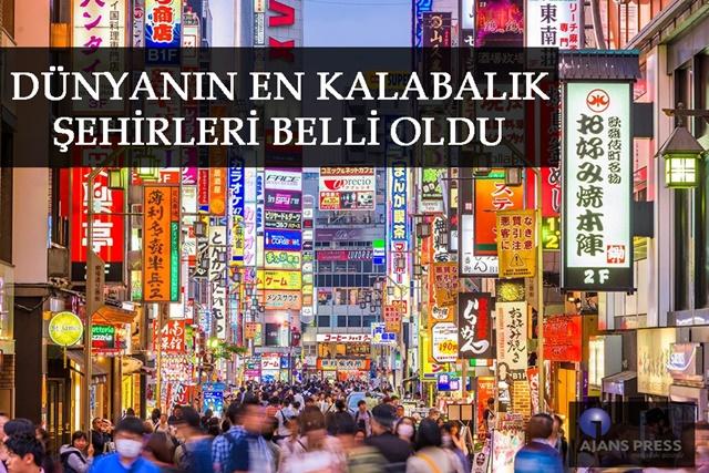 Dünyanın en kalabalık şehirleri belli oldu