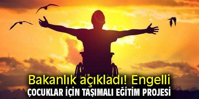 Engelli çocuklar için 'Taşımalı Eğitim Projesi' devam ediyor