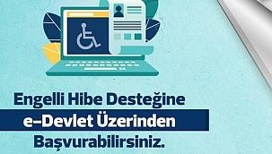 Engellilere yönelik hibe desteği başvuruları başladı