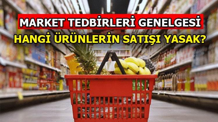 Marketlerde satışına izin verilmeyecek ürünler neler?