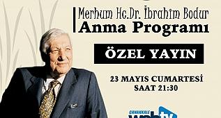 Çanakkale Web Tv Özel Dr. (h.c.) İbrahim Bodur'u Anma Programı